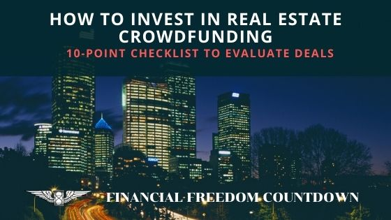 How To Invest In Real Estate Crowdfunding: 10 Point Checklist