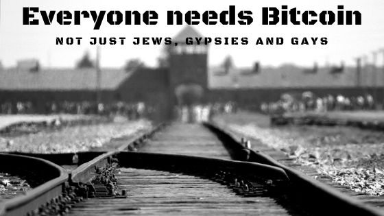 Everyone Needs Bitcoin – Not Just Jews, Gypsies And Gays