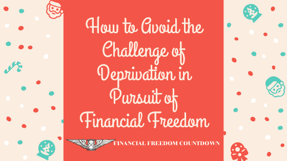 How to Avoid the Challenge of Deprivation in Pursuit of Financial Freedom