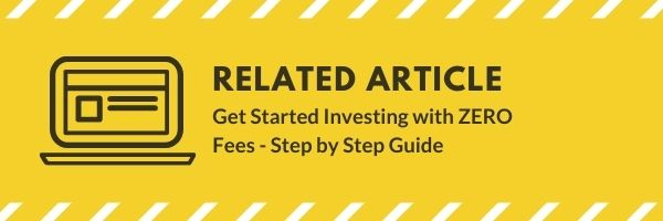 Related post - Get Started Investing with ZERO Fees - Step by Step Guide