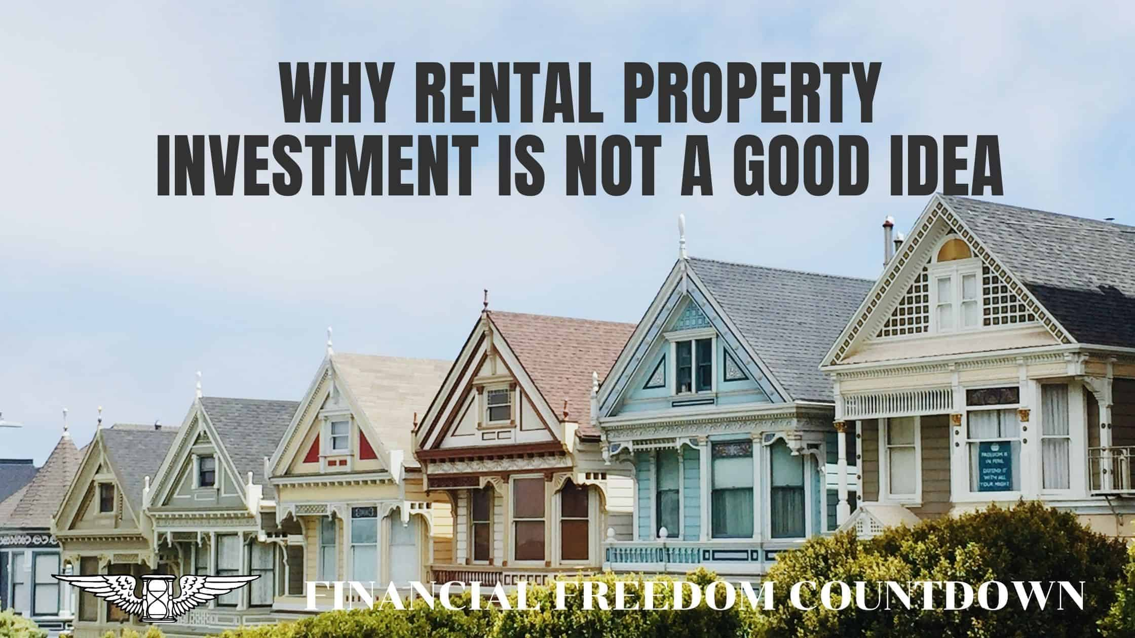 Why Rental Property Investment Is No Longer A Good Idea