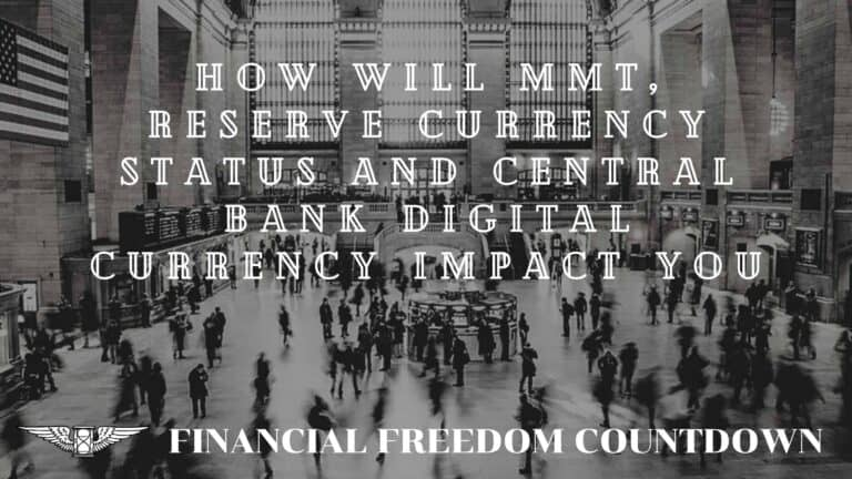 How Will Modern Monetary Theory (MMT), Reserve Currency Status and Central Bank Digital Currency Impact You