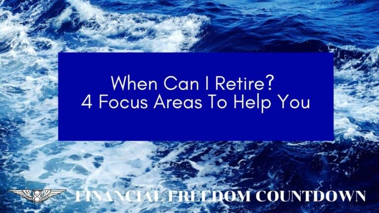 When Can I Retire? 4 Focus Areas To Help You