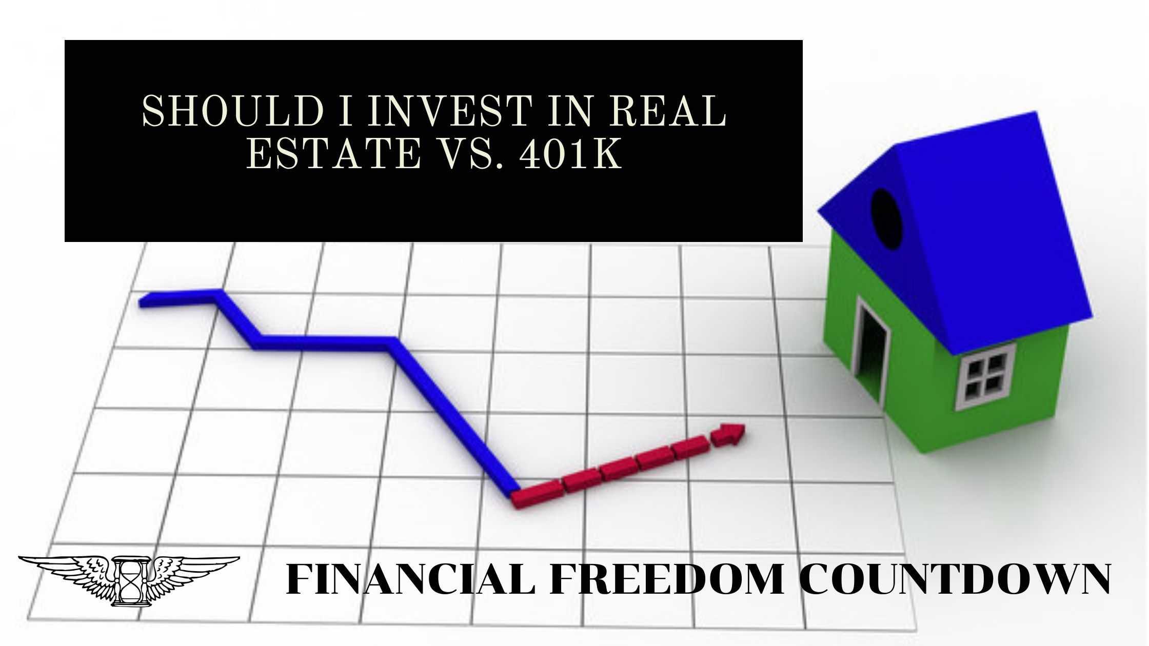 Should I Invest In Real Estate Vs. 401K