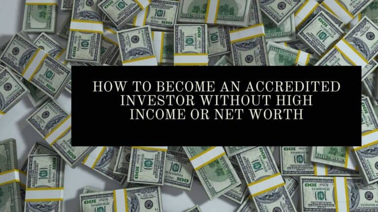 Accredited Investor Qualifications: How To Become An Accredited Investor Without High Income Or Net Worth