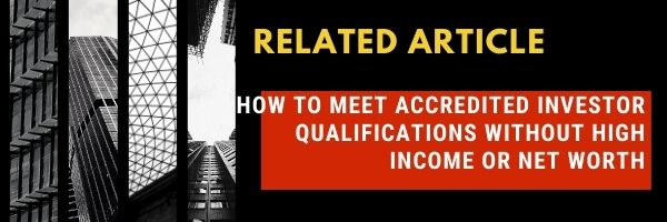 How To Become An Accredited Investor Without High Income Or Net Worth