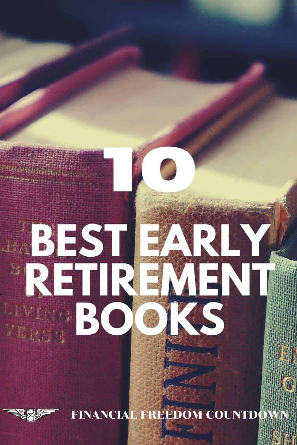 Early retirement books provide a great way to introduce the concept to your loved ones. Check my list of the best early retirement books with a brief synopsis of each.
