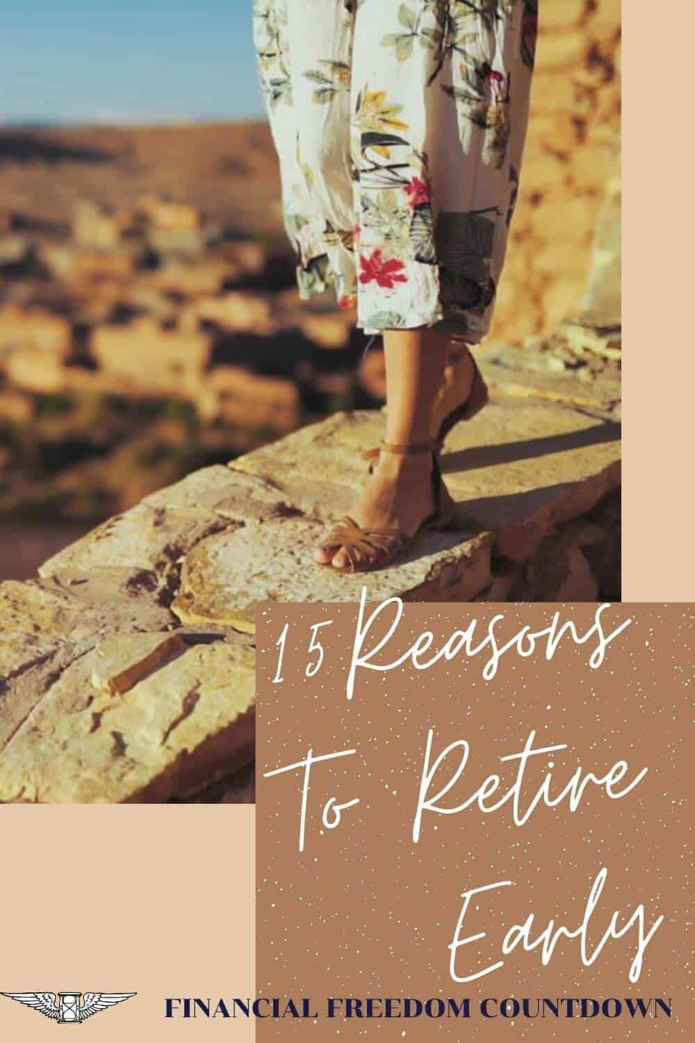 Don't jump into early retirement without planning. But don't delay it if you covered everything. Learn 15 good reasons to retire early and  how to achieve it.